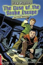 The Case of the Snake Escape and Other Mysteries : Max Finder - Liam O'Donnell