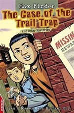 The Case of the Trail Trap and Other Mysteries : Max Finder - Liam O'Donnell