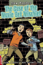 The Case of the Movie Set Mischief and Other Mysteries : Max Finder - Liam O'Donnell