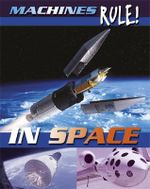 In Space : Machines Rule - Steve Parker