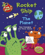 Rocket Ship and The Planet : Talk a Story - Anna Cunningham