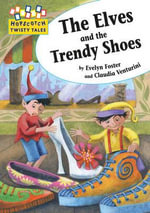 The Elves and the Trendy Shoes - Evelyn Foster