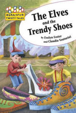 The Elves and the Trendy Shoes : Hopscotch Twisty Tales - Evelyn Foster