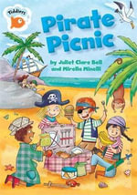 Pirate Picnic : Tiddlers Series - Juliet Clare Bell