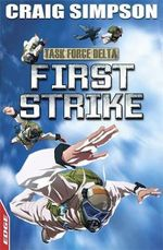First Strike : Edge : Task Force Delta  3 - Craig Simpson