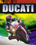 Ducati : Red-Hot Bikes - Clive Gifford