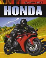 Honda : Red-Hot Bikes - Clive Gifford