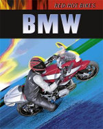 BMW : Red-Hot Bikes - Daniel Gilpin