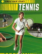 Tennis : Know Your Sport - Clive Gifford