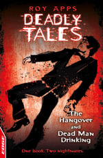 The Hangover and Dead Man Drinking : EDGE - Deadly Tales - Roy Apps