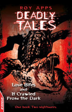 Love Bites and It Crawled From The Dark : EDGE - Deadly Tales - Roy Apps