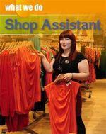 Shop Assistant : What We Do Series - James Nixon