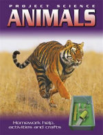 Animals : Project Science - Homework Help, Activities And Crafts - Sally Hewitt