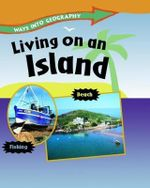 Living on an Island : Ways Into Geography - Louise Spilsbury