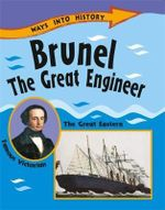 Brunel the Great Engineer : Ways Into History - Sally Hewitt
