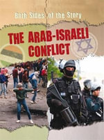 The Arab-Israeli Conflict : Both Sides of the Story - Nicola Barber