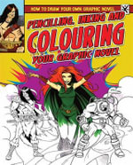Pencilling, Inking and Colouring Your Graphic Novel - Frank Lee
