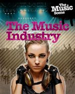 The Music Industry : The Music Scene - Matthew Anniss