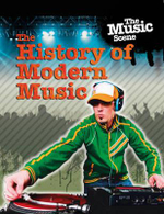 The History of Modern Music : The Music Scene - Matthew Anniss