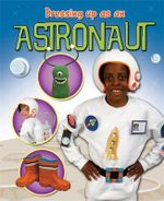 Astronaut : Dressing Up - Rebekah Shirley