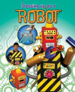 Robot : Dressing Up As A Robot - Rebekah Shirley