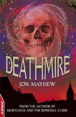 Deathmire : Edge : A Rivets Short Story   - Jon Mayhew