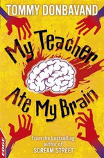 My Teacher Ate My Brain : Edge : A Rivets Short Story : Book 7 - Tommy Donbavand