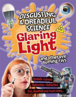 Glaring Light and Other Eye-burning Rays - Anna Claybourne