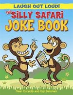 The Silly Safari Joke Book : Laugh Out Loud - Sean Connolly