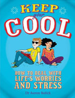 Keep Your Cool : How to Deal with Life's Worries and Stress - Aaron Balick