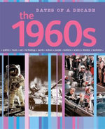 The 1960s : Dates of a Decade - Nathaniel Harris