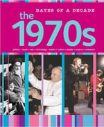 The 1970s : Dates of a Decade - Nathaniel Harris