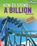 How to Spend a Billion - Anne Rooney