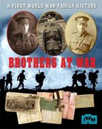 Brothers at War - A First World War Family History - Sarah Ridley