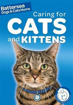 Battersea Dogs & Cats Home : Caring for Cats and Kittens - Ben Hubbard