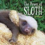 The Power of Sloth - Lucy Cooke