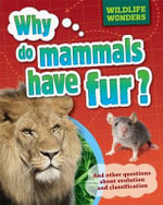 Why Do Mammals Have Fur? : WIldlife Wonders Series : Book 1 - Pat Jacobs