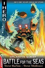 Atlantis Quest : Battle for the Seas 3  : Edge: I, Hero Quests : Number 11 - Steve Barlow