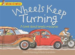Wheels Keep Turning : a book about simple machines - Mick Manning