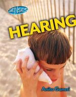 Hearing : Senses Series - Anita Ganeri