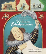 The Comedy, History and Tragedy of William Shakespeare - Anna Claybourne