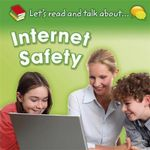 Let's Read and Talk About : Internet Safety - Anne Rooney