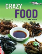 Crazy Food : Slipstream Non-Fiction Level 2: Crazy Food - Anne Rooney