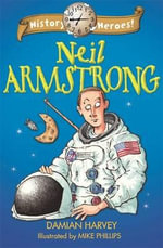 History Heroes : Neil Armstrong - Damian Harvey