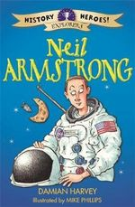 Neil Armstrong : History Heroes - Damian Harvey
