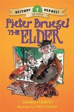 Pieter Bruegel the Elder : History Heroes - Damian Harvey
