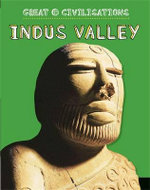 Great Civilisations : Indus Valley - Franklin Watts