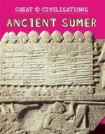 Ancient Sumer : Ancient Sumer - Tracey Kelly