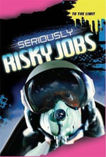 To The Limit : Seriously Risky Jobs - Jim Pipe