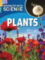 Plants : Moving up with Science - Peter D. Riley